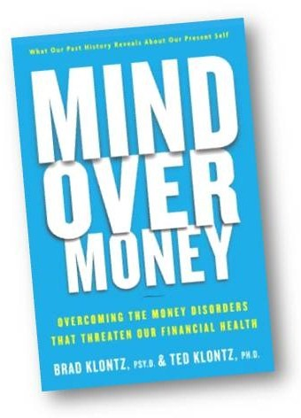 Mind Over Money - Book for Consumers by Financial Psychology expert Dr. Klontz